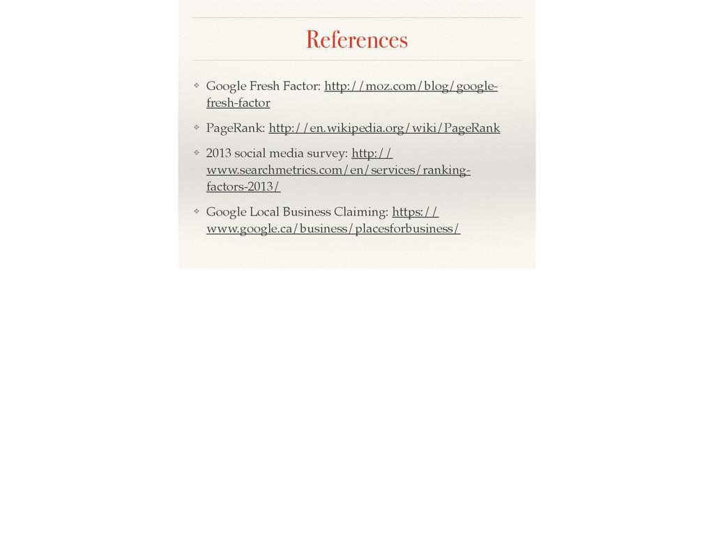 References ❖ Google Fresh Factor: http://moz.co...