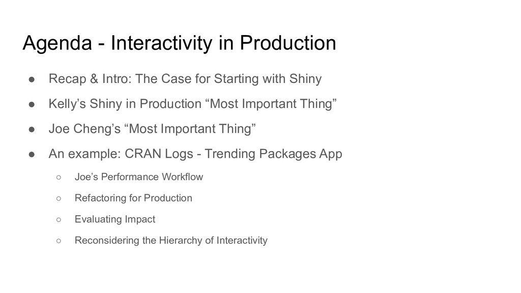 Agenda - Interactivity in Production ● Recap & ...