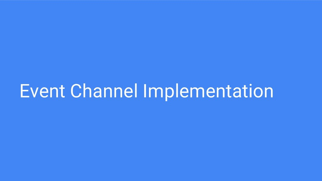Event Channel Implementation