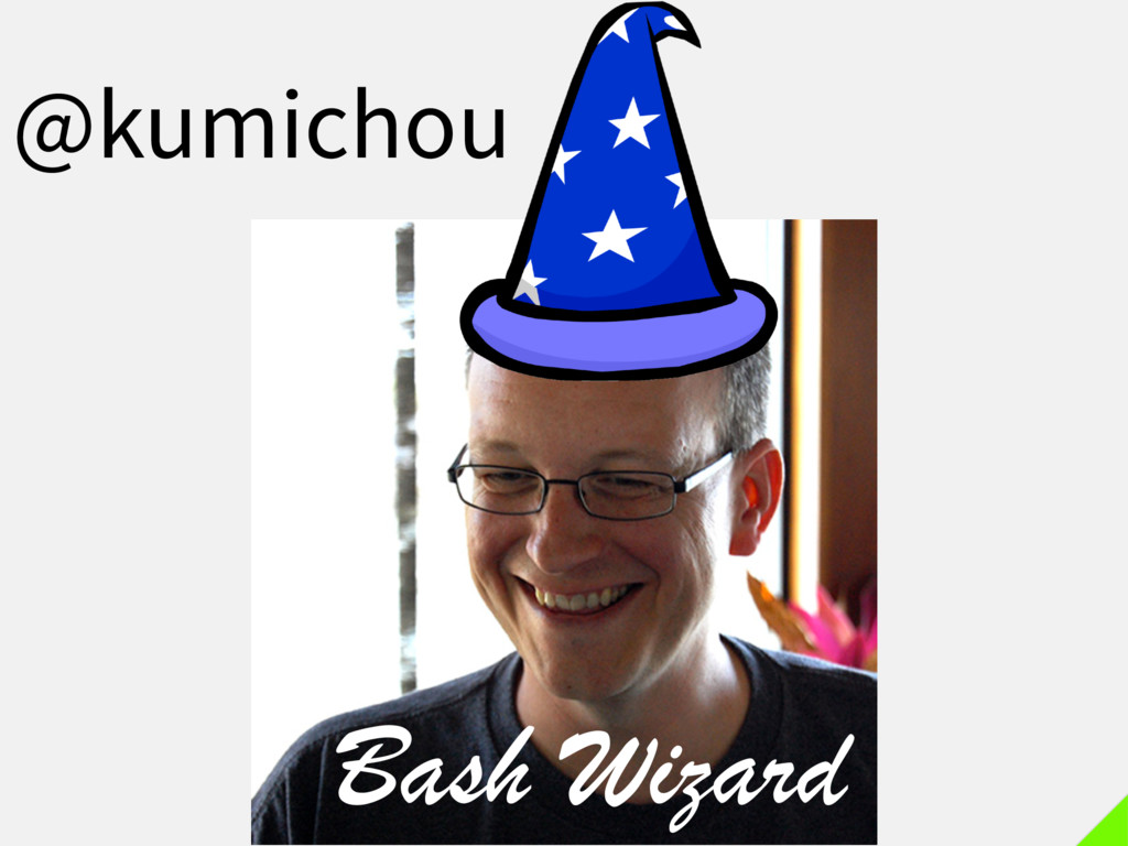 Bash Wizard @kumichou