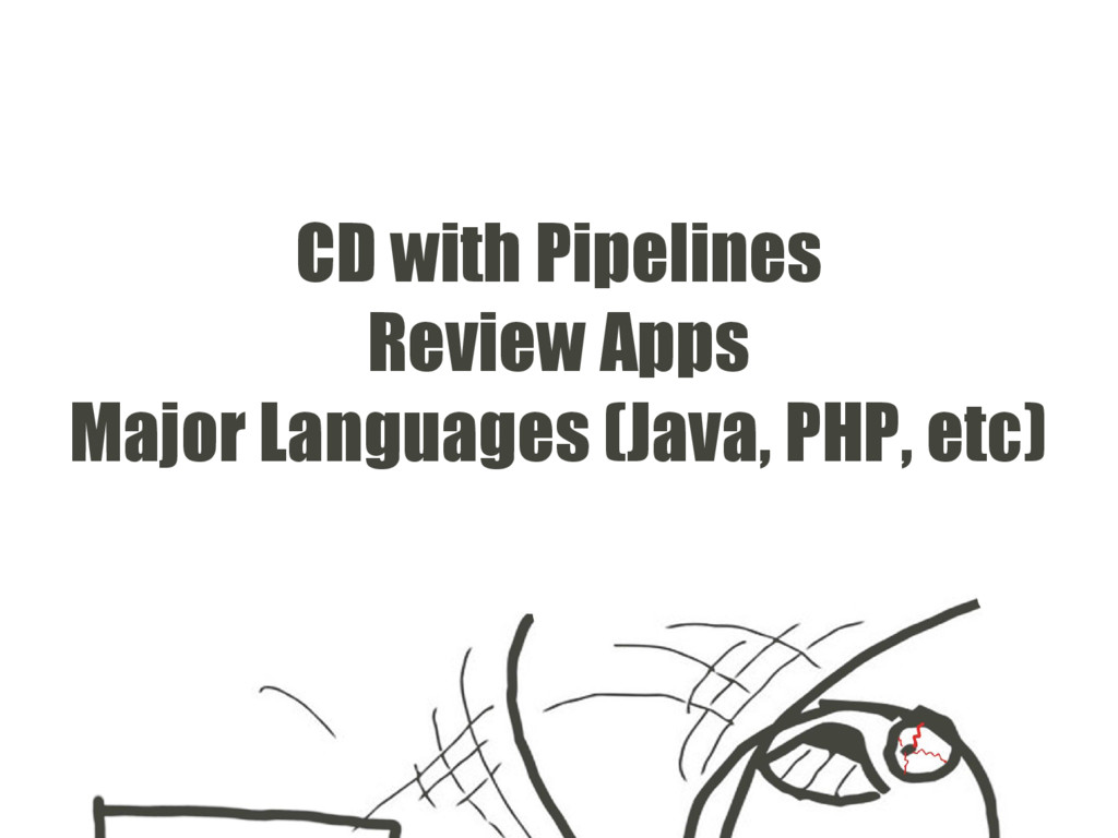 CD with Pipelines Review Apps Major Languages (...