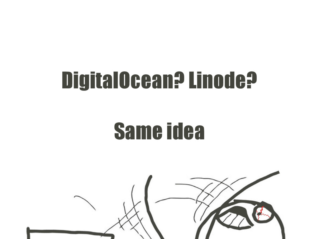 DigitalOcean? Linode? Same idea