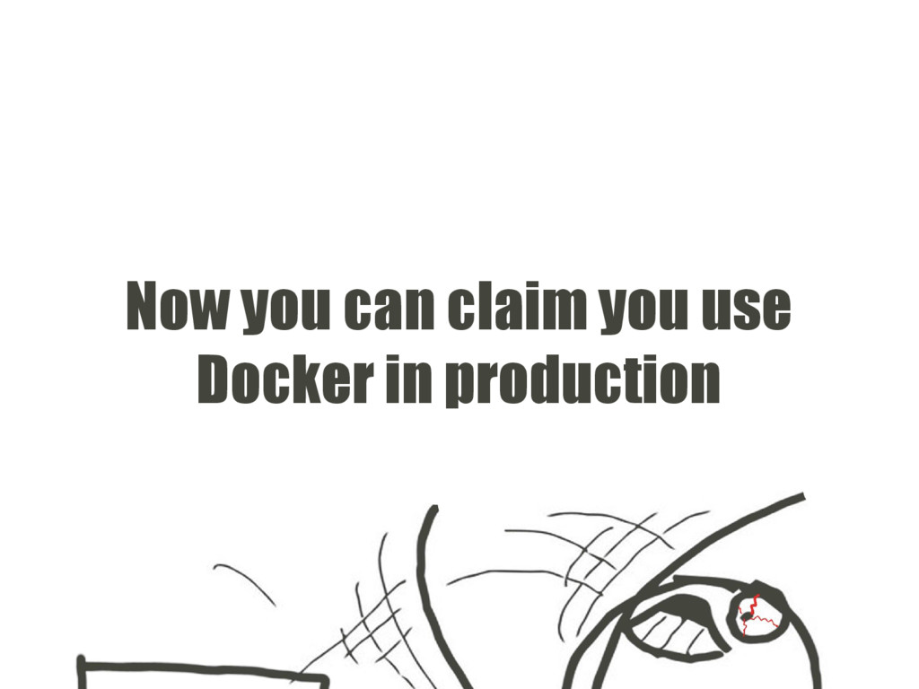 Now you can claim you use Docker in production