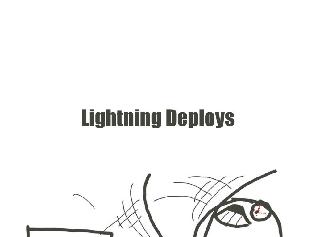 Lightning Deploys