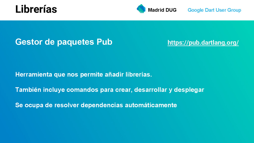 Madrid DUG Google Dart User Group Librerías Ges...