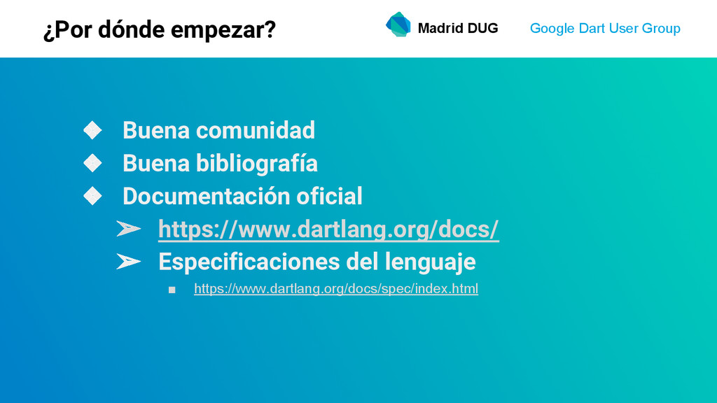 Madrid DUG Google Dart User Group ¿Por dónde em...