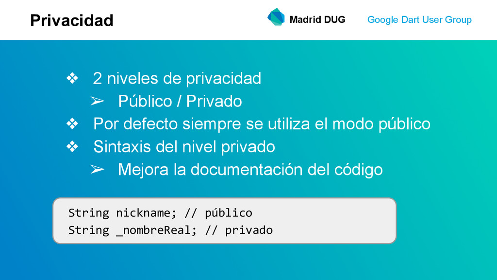 Madrid DUG Google Dart User Group Privacidad ❖ ...