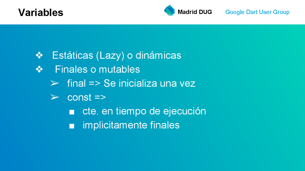 Madrid DUG Google Dart User Group Variables ❖ E...