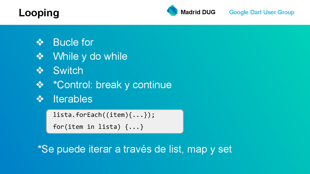 Madrid DUG Google Dart User Group Looping ❖ Buc...