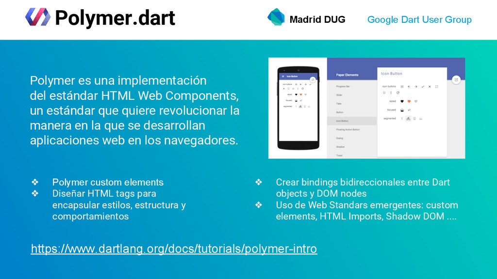 Madrid DUG Google Dart User Group Polymer.dart ...