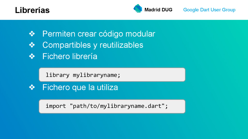 Madrid DUG Google Dart User Group Librerías ❖ P...