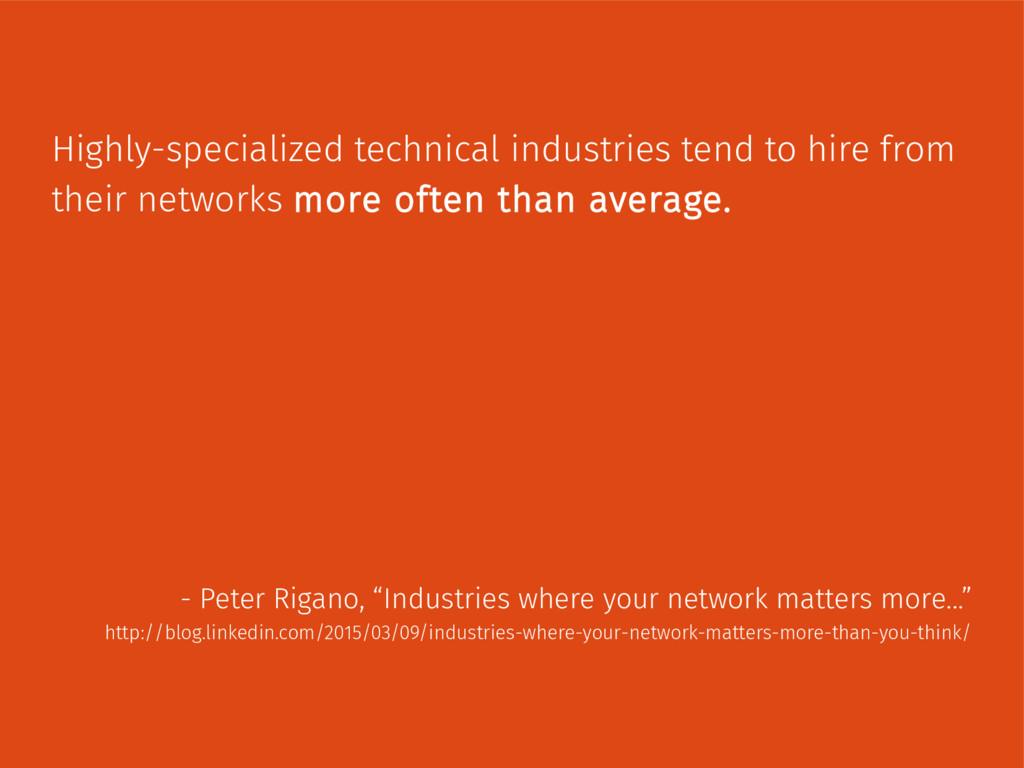 Highly-specialized technical industries tend to...