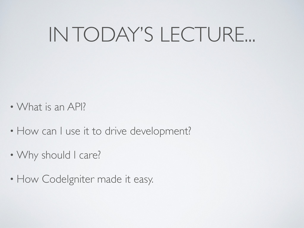 IN TODAY'S LECTURE... • What is an API? • How c...