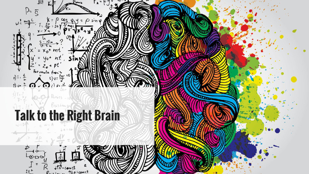 Talk to the Right Brain