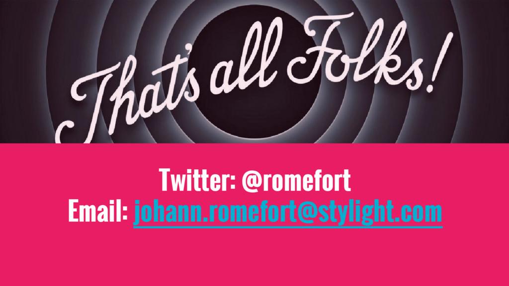 Twitter: @romefort Email: johann.romefort@styli...