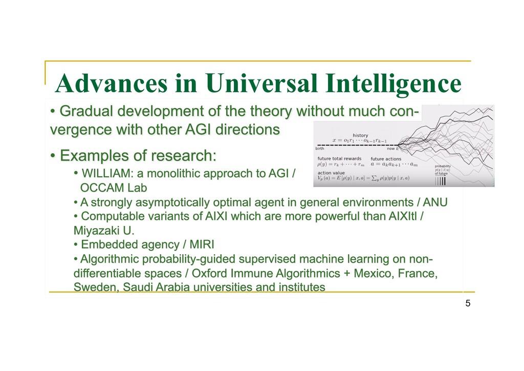 Advances in Universal Intelligence 5