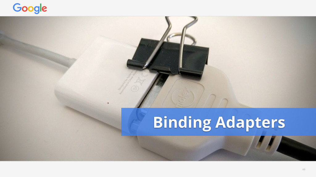 49 Binding Adapters