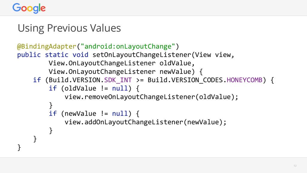 "Using Previous Values 52 @BindingAdapter(""andr..."