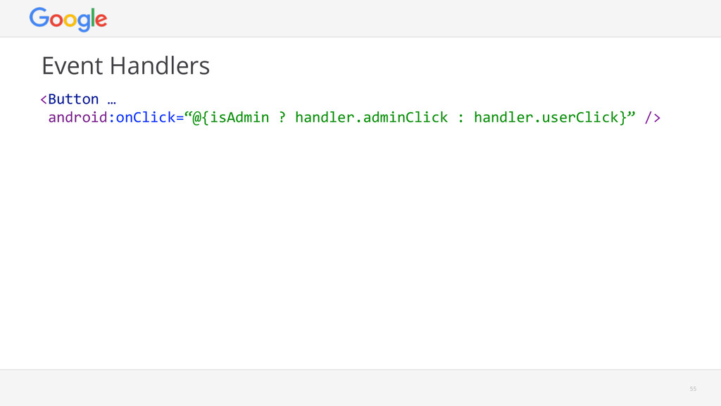 Event Handlers  55 <Button …  android:onCli...