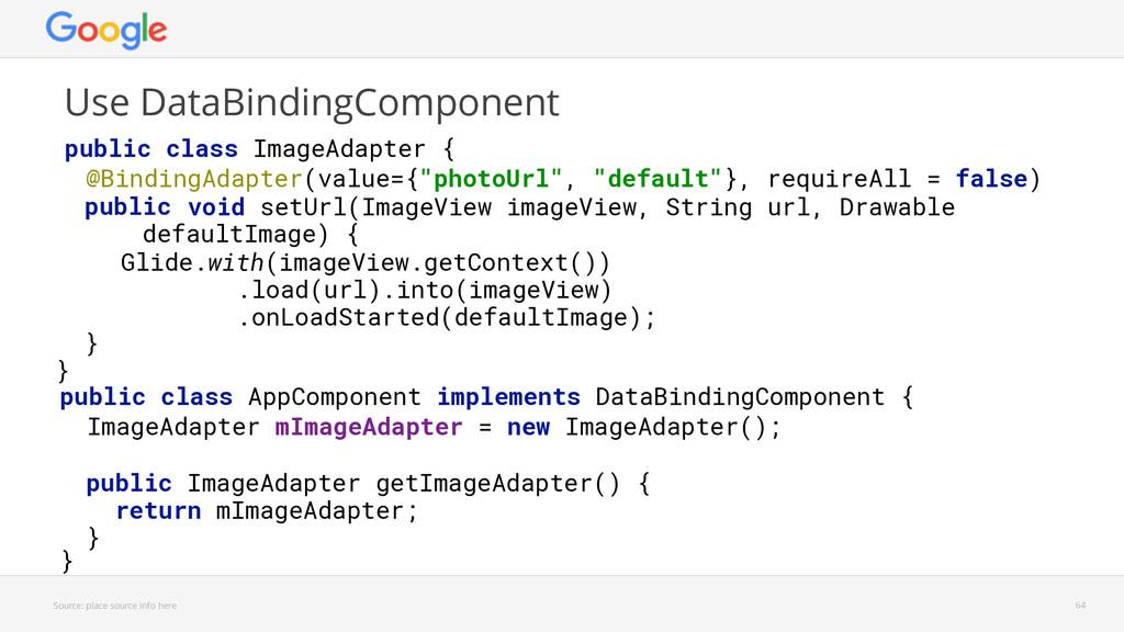 public class AppComponent implements DataBindin...