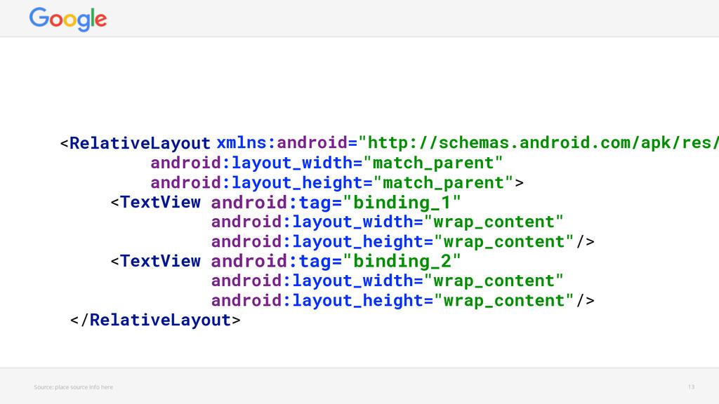 "<RelativeLayout android:layout_width=""match_pa..."