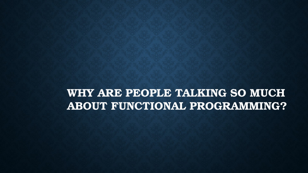 WHY ARE PEOPLE TALKING SO MUCH ABOUT FUNCTIONAL...
