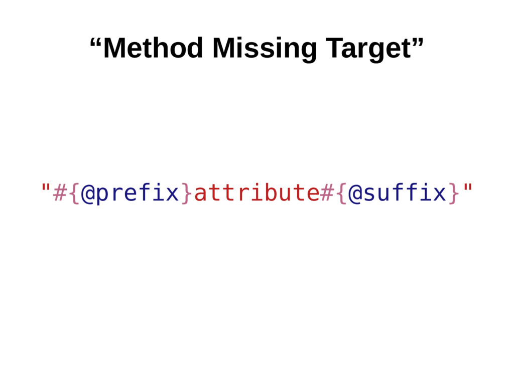 """Method Missing Target"" ""#{@prefix}attribute#{@..."