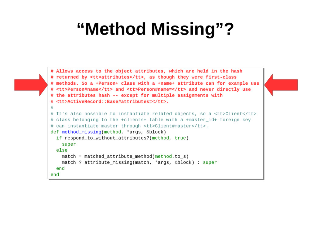 """Method Missing""? # # # # # # # # It's also pos..."