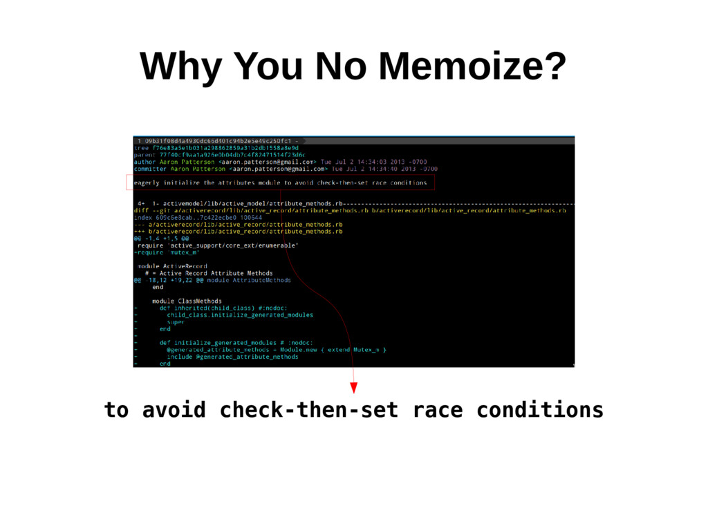 Why You No Memoize? to avoid check-then-set rac...