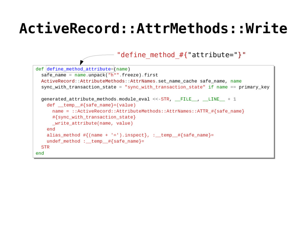 def define_method_attribute=(name) safe_name = ...