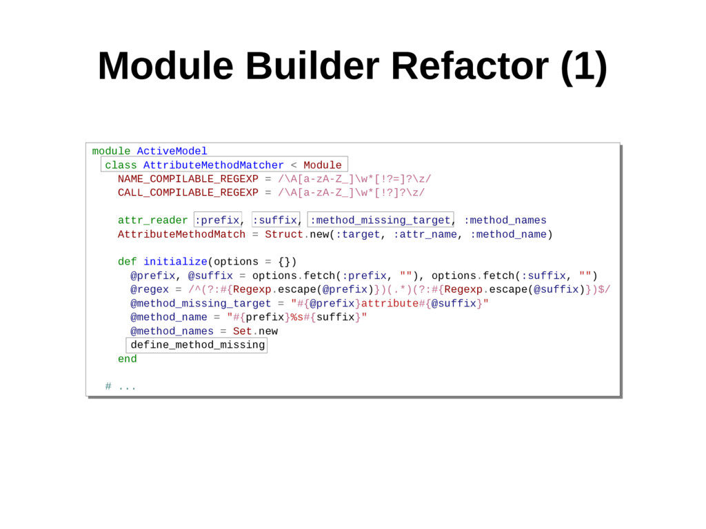 module ActiveModel class AttributeMethodMatcher...
