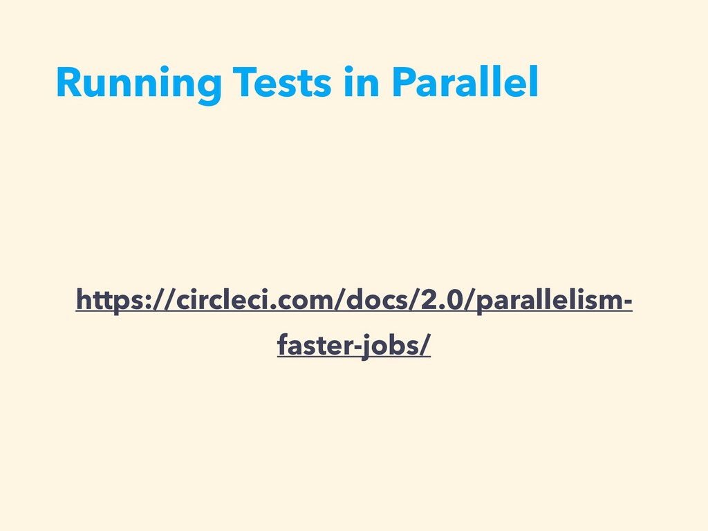 Running Tests in Parallel https://circleci.com/...