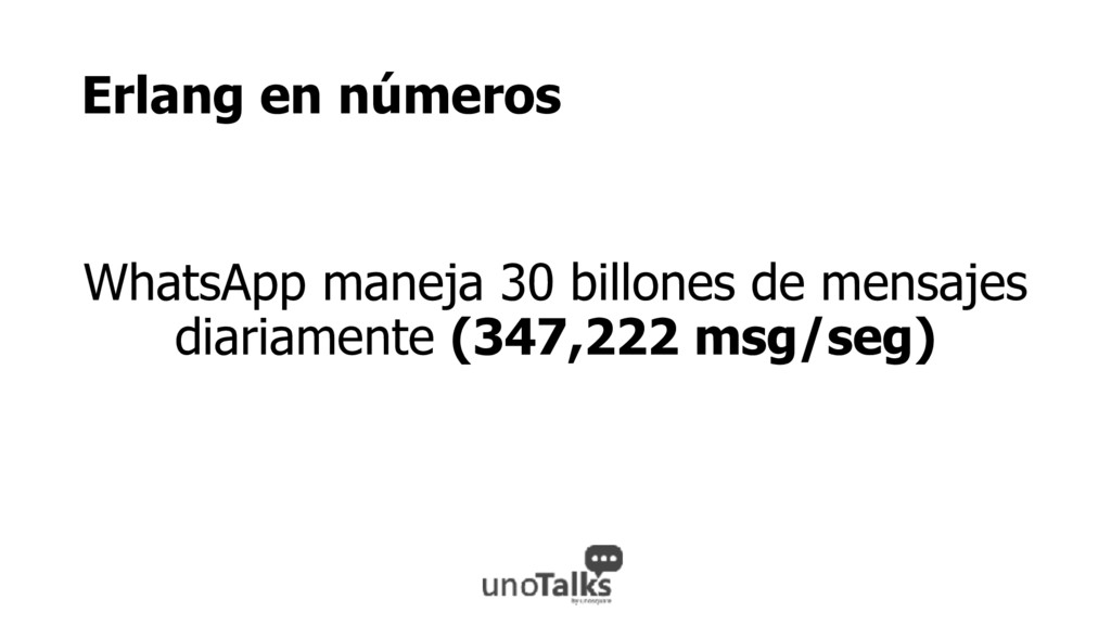 Erlang en números WhatsApp maneja 30 billones d...