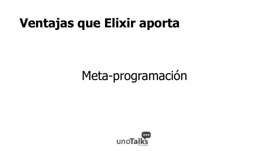 Ventajas que Elixir aporta Meta-programación