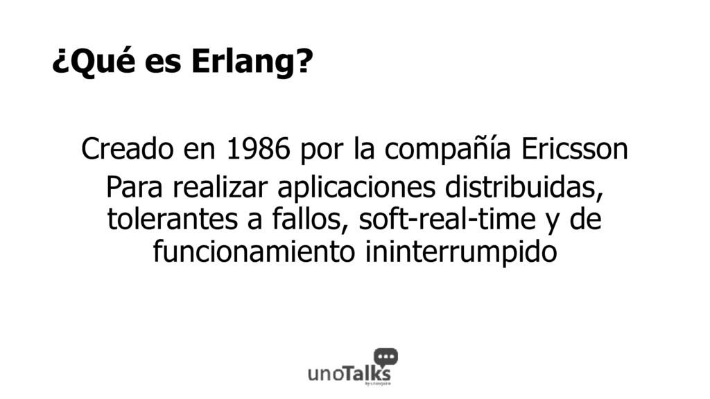¿Qué es Erlang? Creado en 1986 por la compañía ...