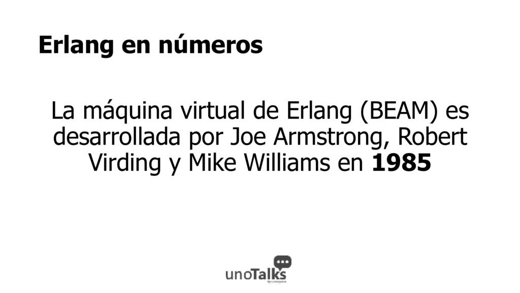 Erlang en números La máquina virtual de Erlang ...