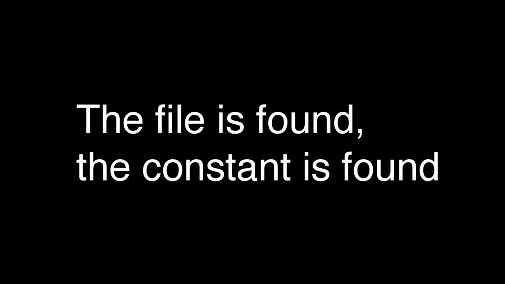 The file is found, the constant is found