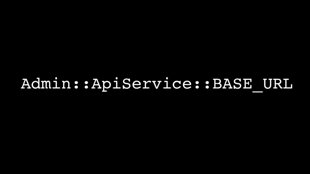 Admin::ApiService::BASE_URL