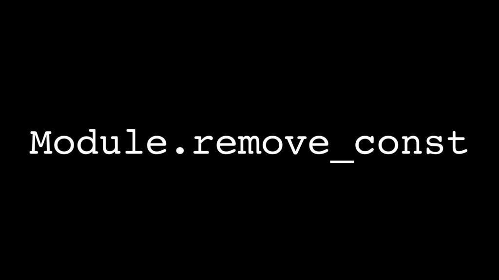 Module.remove_const