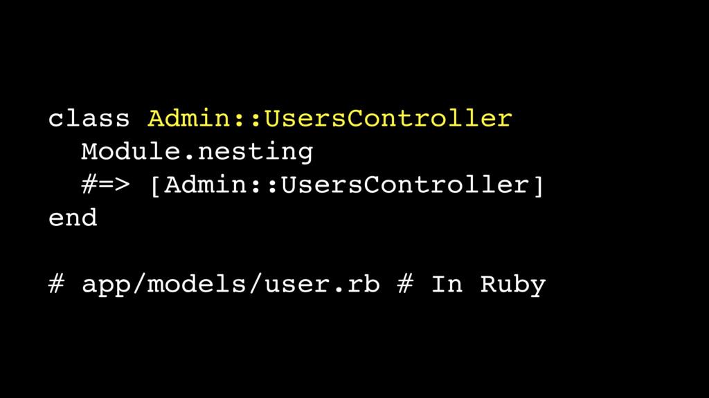 class Admin::UsersController Module.nesting #=>...