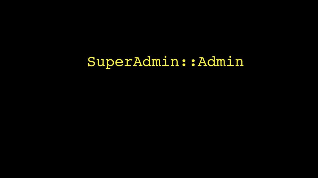SuperAdmin::Admin