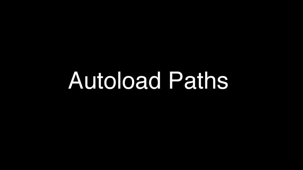 Autoload Paths