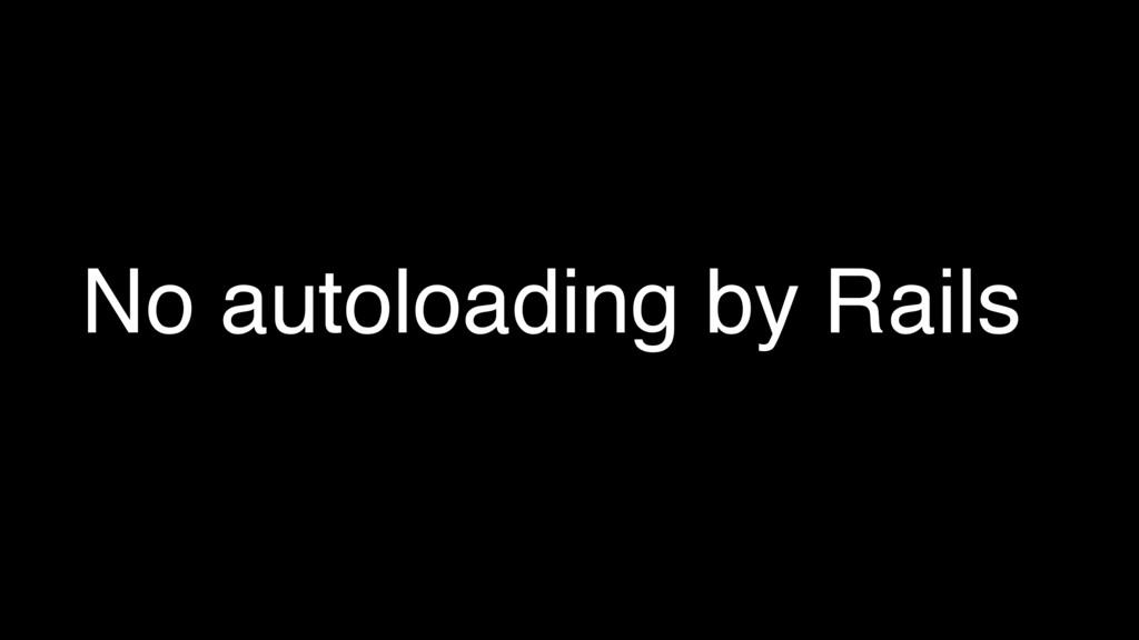 No autoloading by Rails
