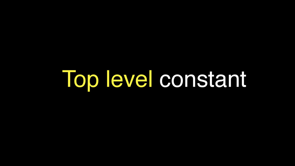 Top level constant