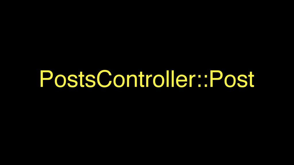 PostsController::Post