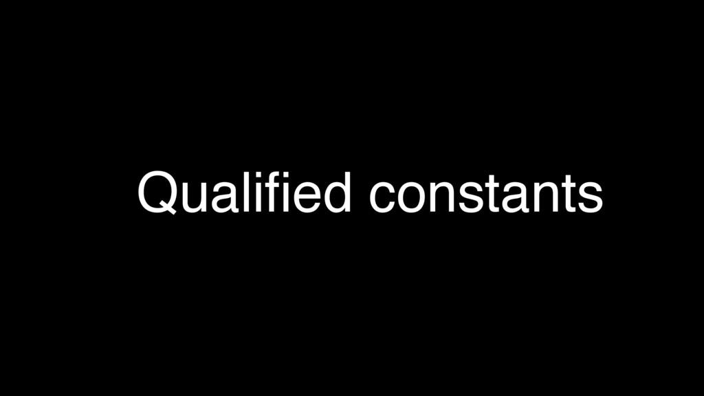 Qualified constants
