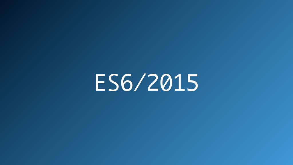 ES6/2015