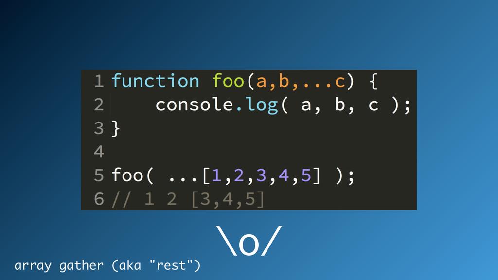 "array gather (aka ""rest"") \o/"