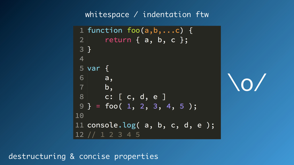 destructuring & concise properties whitespace /...