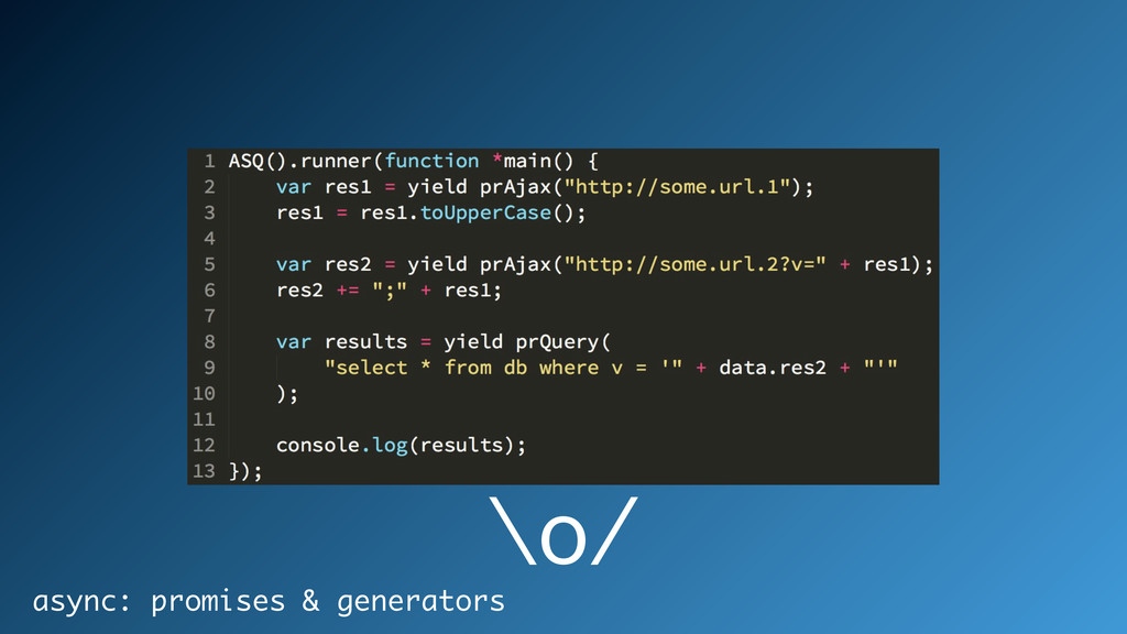 \o/ async: promises & generators